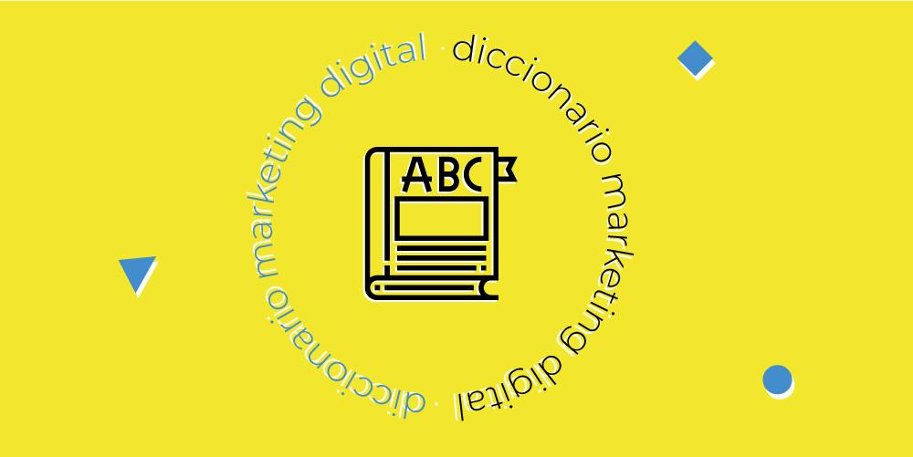 diccionario de términos de marketing digital